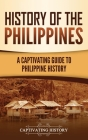 History of the Philippines: A Captivating Guide to Philippine History Cover Image