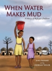 When Water Makes Mud: A Story of Refugee Children Cover Image
