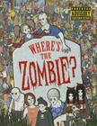Where's the Zombie? Cover Image