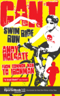 Can't Swim, Can't Ride, Can't Run: From Common Man to Ironman Cover Image