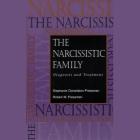 The Narcissistic Family Lib/E: Diagnosis and Treatment Cover Image