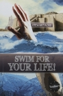 Swim for Your Life! (Timeliners) Cover Image