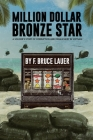 Million Dollar Bronze Star: A Solider's Story of Corruption and Debauchery in Vietnam Cover Image
