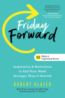 Friday Forward: Inspiration & Motivation to End Your Week Stronger Than It Started Cover Image