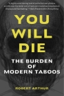 You Will Die: The Burden of Modern Taboos Cover Image