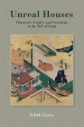 Unreal Houses: Character, Gender, and Genealogy in the Tale of Genji (Harvard East Asian Monographs #429) Cover Image