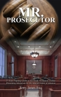 Mr. Prosecutor: 25 Years Fighting Crime in the South: A Memoir: Former Prosecuting Attorney in the 4th Judicial District of Arkansas Cover Image