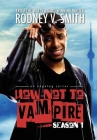 How Not to Vampire - Season 1: So I Might Be a Vampire Cover Image