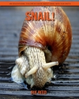 Snail! An Educational Children's Book about Snail with Fun Facts Cover Image