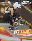 Sky Brown: Skateboarding Phenom Cover Image