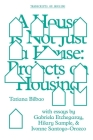 A House Is Not Just a House: Projects on Housing (Gsapp Transcripts) Cover Image