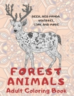 Forest Animals - Adult Coloring Book - Deer, Red panda, Squirrel, Lion, and more Cover Image