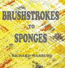 Brushstrokes to Sponges Cover Image
