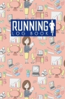 Running Log Book: My Running Log, Running Diary, Running Mileage Log, Track Distance, Time, Speed, Weather, Calories & Heart Rate Cover Image