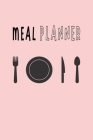 Meal Planner: One year Weekly Meal Planning with Weekly Grocery List Notebook Journal Logbook - Fork Plate Knife Spoon Cover Theme Cover Image