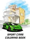 Sport Cars Coloring Book: Over 30 Supercar Designs For Kids And Adults - Great Car Enthusiasts Gift Cover Image