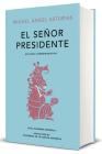 El señor presidente. Edición Conmemorativa / The President. A Commemorative Edition (EDICIÓN CONMEMORATIVA DE LA RAE Y LA ASALE) Cover Image