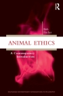 Animal Ethics: A Contemporary Introduction (Routledge Contemporary Introductions to Philosophy) Cover Image