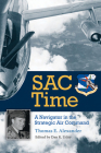 SAC Time: A Navigator in the Strategic Air Command (Williams-Ford Texas A&M University Military History Series #165) Cover Image