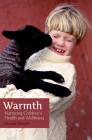 Warmth: Nurturing Children's Health and Wellbeing Cover Image