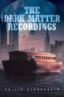 The Dark Matter Recordings Cover Image