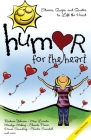 Humor for the Heart: Stories, Quips, and Quotes to Lift the Heart Cover Image