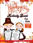 Thanksgiving Activity Book For Kids Cover Image