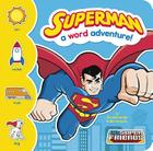 Superman: A Word Adventure! Cover Image