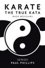 Karate the True Kata: Wado Meridians Cover Image