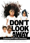 Don't Look Away: Embracing Anti-Bias Classrooms Cover Image