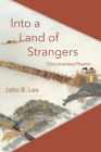 Into a Land of Strangers: Documentary Poems Cover Image