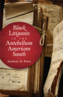 Black Litigants in the Antebellum American South Cover Image