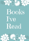 Books I've Read: A book log, reading tracker for women, girls, teens. List up to 60 books with Table of Contents Cover Image