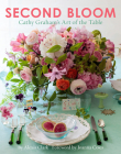 Second Bloom: Cathy Graham's Art of the Table Cover Image