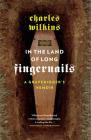 In the Land of Long Fingernails: A Gravedigger's Memoir Cover Image