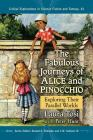 The Fabulous Journeys of Alice and Pinocchio: Exploring Their Parallel Worlds (Critical Explorations in Science Fiction and Fantasy #61) Cover Image