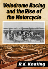 Velodrome Racing and the Rise of the Motorcycle Cover Image