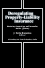 Deregulating Property-Liability Insurance: Restoring Competition and Increasing Market Efficiency Cover Image