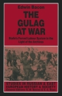 The Gulag at War: Stalin's Forced Labour System in the Light of the Archives Cover Image