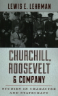 Churchill, Roosevelt & Company: Studies in Character and Statecraft Cover Image