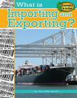 What Is Importing and Exporting? (Economics in Action (Library)) Cover Image