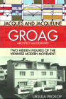 Jacques and Jacqueline Groag, Architect and Designer: Two Hidden Figures of the Viennese Modern Movement Cover Image