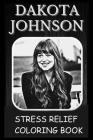 Stress Relief Coloring Book: Colouring Dakota Johnson Cover Image