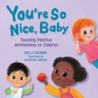 You're So Nice, Baby: Teaching Positive Affirmations to Children Cover Image