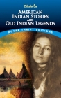 American Indian Stories and Old Indian Legends (Dover Thrift Editions) Cover Image
