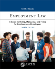 Employment Law: A Guide to Hiring, Managing, and Firing for Employers and Employees (Aspen Paralegal) Cover Image