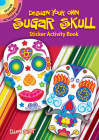 Design Your Own Sugar Skull Sticker Activity Book (Dover Little Activity Books) Cover Image