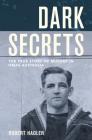 Dark Secrets: The True Story of Murder in HMAS Australia Cover Image