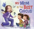 My Mom Is the Best Circus Cover Image