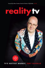 Reality TV: An Insider's Guide to Tv's Hottest Market -2nd Edition Cover Image